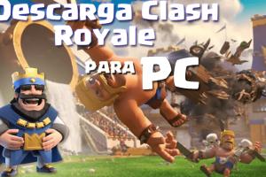 Descargar Clash Royale para PC o computadora con la APK
