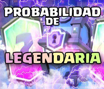 Probabilidad de legendaria en clash royale