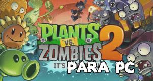 Descargar Plants vs Zombies 2 en pc guía 2020 1