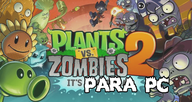 descargar plants vs zombies 2 para pc