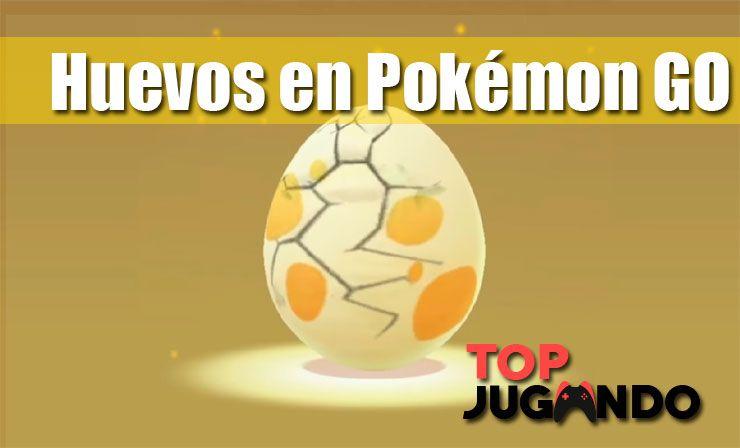 Huevos en pokemon go toda la información al respecto de la apertura de estos 3, 5 y 10 km