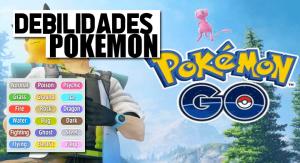debilidades pokemon go