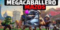 Mazos con Megacaballero
