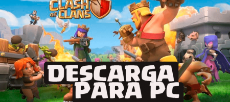Descargar Clash of Clans para PC con la APK