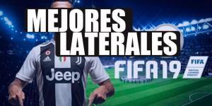 Mejores Laterales (LD y LI) de FIFA 19