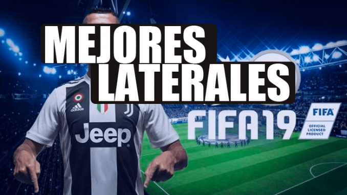 mejores laterales fifa 19