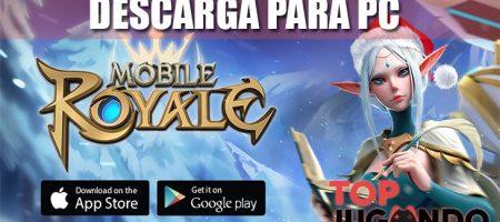 Descargar el juego Mobile Royale para PC