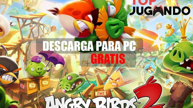 descarga totalmente gratis Angry birds 2 para pc