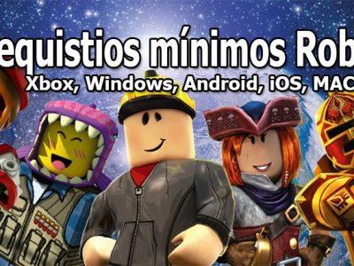 Requisitos para jugar en Roblox (Windows, Android, iOS, MAC, Xbox one)